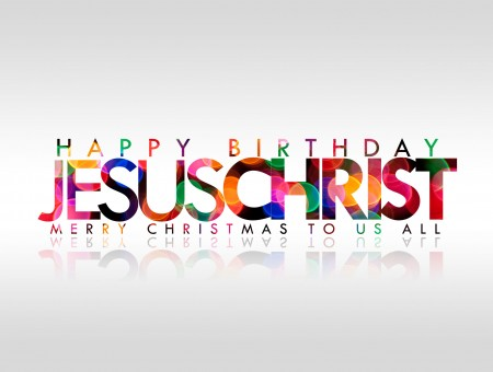 Happy Birthday Jesus Christ Merry Christmas To Us All