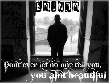 Eminem Dont Ever Let No One Tell You You Aint Beautiful