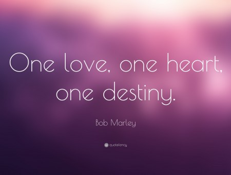 One Love. One Heart. One Destiny.