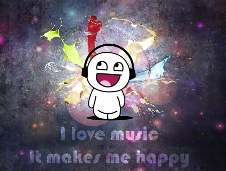 I Love Music It Makes Me Happy